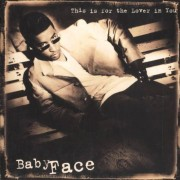 Babyface-This is for the Lover in You