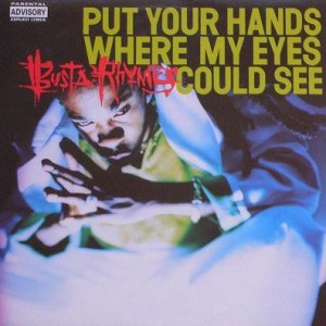 Busta Rhymes-Put Your Hands Where My Eyes Could See, cover, obal přední, gramofonové desky